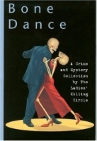 Bone Dance: A Collection of Musical Mysteries by the Ladies' Killing Circle (Rendezvous Crime) артикул 1426a.
