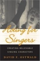 Acting For Singers: Creating Believable Singing Characters артикул 1430a.